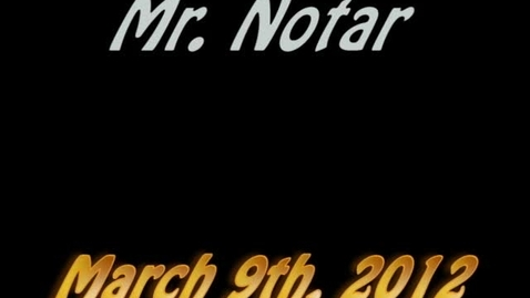 Thumbnail for entry Mr. Notar 03.09.12