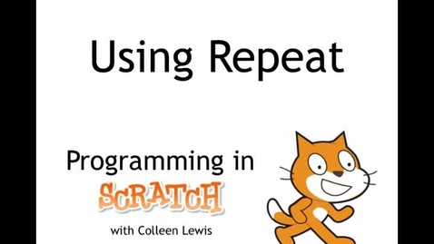 Thumbnail for entry Programming in Scratch: Using Repeats