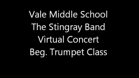 Thumbnail for entry Vale MS Beg. Trumpet - Spring 2013 Virtual Concert
