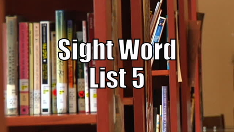 Thumbnail for entry Sight Words List 5