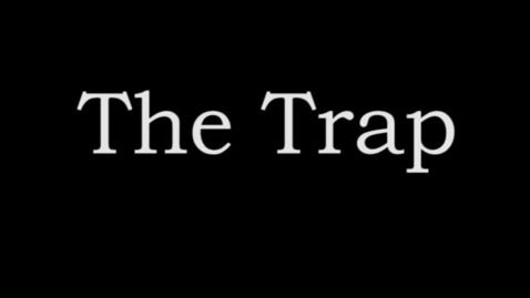 Thumbnail for entry The Trap