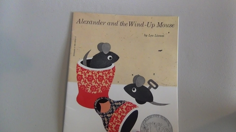 Thumbnail for entry Alexander and the Wind-Up Mouse by Leo Lionni