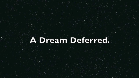 Thumbnail for entry A Dream Deffered