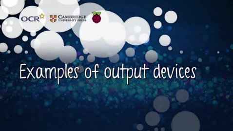 Thumbnail for entry Examples of output devices