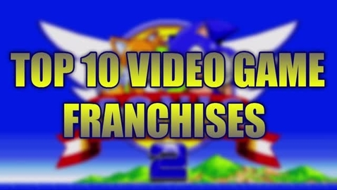 Thumbnail for entry Top 10 Video Game Franchises - Beginning Broadcasting 2016