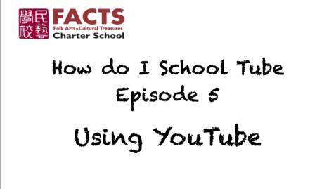 Thumbnail for entry Using YouTube: How do I School Tube? Ep. 5