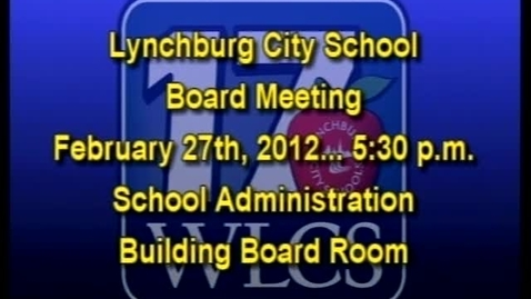 Thumbnail for entry 2-7-12 LCS BOARD MEETING