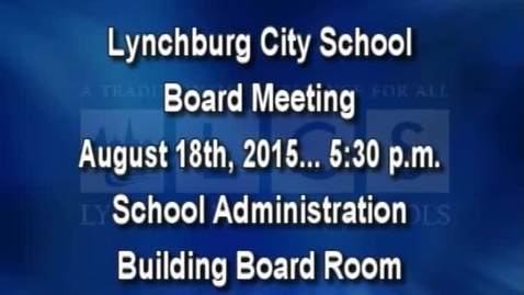Thumbnail for entry August 18th, 2015 LCS Board Meeting