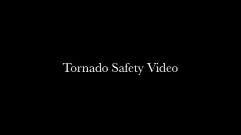 Thumbnail for entry Tornado Safety Video