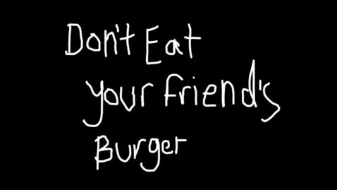 Thumbnail for entry Dont Eat My Burger!