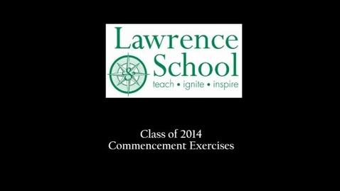 Thumbnail for entry Lawrence School Class of 2014 Valedictorian Alex Nixon