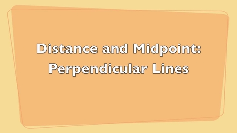 Thumbnail for entry Distance and Midpoint