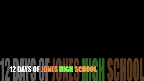 Thumbnail for entry 12 Days of Jones High School