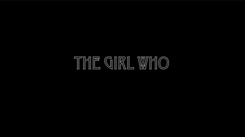 Thumbnail for entry The Girl Who No One Knew