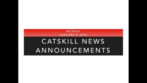 Thumbnail for entry Catskill News Announcements for 1.5.15