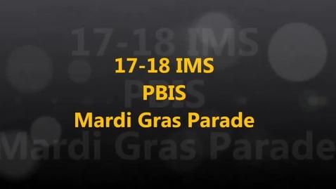 Thumbnail for entry 17-18 IMS PBIS Mardi Gras Parade