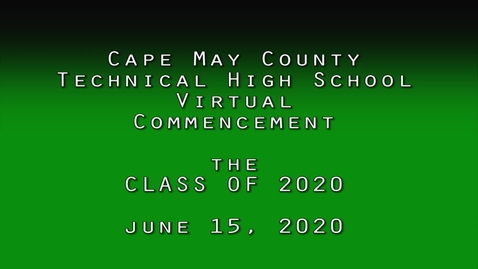 Thumbnail for entry Class of 2020 Commencement Cape May County Technical High School