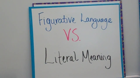 Thumbnail for entry Figurative Language vs. Literal Meaning