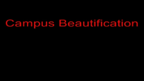 Thumbnail for entry Campus Beautification