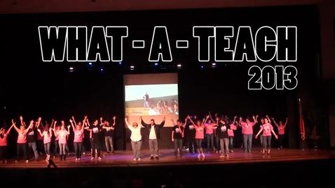 Thumbnail for entry What-A-Teach 2013