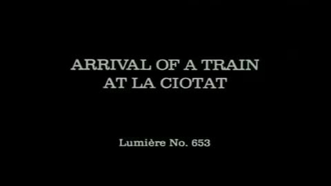 Thumbnail for entry Arrival of a Train at La Ciotat (The Lumière Brothers, 1895)