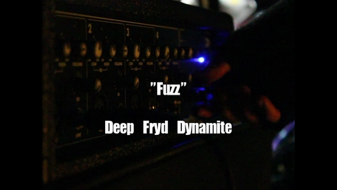 Thumbnail for entry Deep Fryd Dynamite-FUZZ