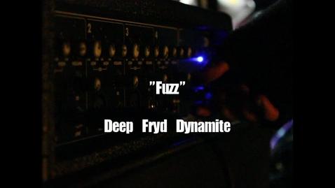 Thumbnail for entry Deep Fryd Dynamite-FUZZ
