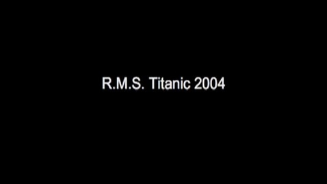 Thumbnail for entry NOAA Titanic Expedition 2004: Breathtaking Wreck Footage