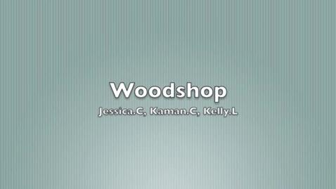 Thumbnail for entry Woodshop