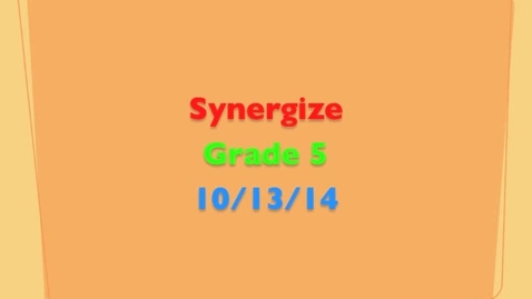 Thumbnail for entry Grade 5 presents Synergize