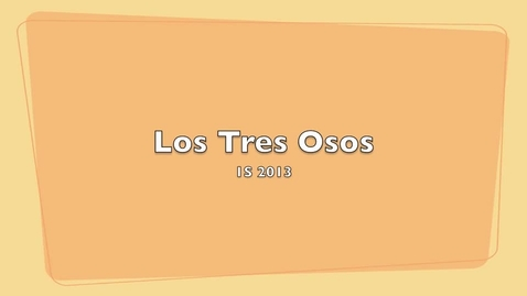 Thumbnail for entry Los Tres Osos 1S 2013