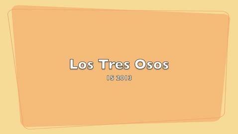 Thumbnail for entry Los Tres Osos 1S 2013