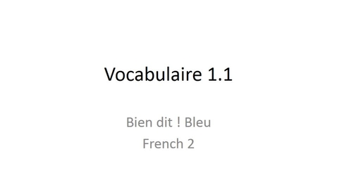 Thumbnail for entry Bien dit ! French 2 vocabulary 1.1