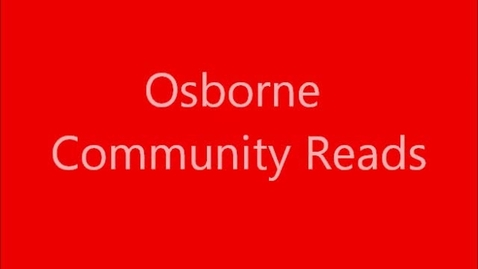 Thumbnail for entry Osborne Community Reads Overview