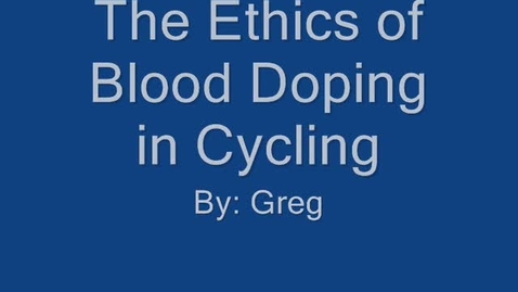 Thumbnail for entry Ethics of Blood Doping in Cycling Commercial