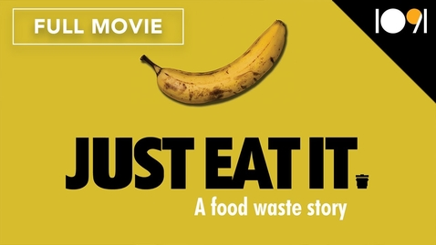 Thumbnail for entry Just Eat It: A Food Waste Story (FULL MOVIE)