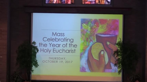 Thumbnail for entry St. Louis School Mass with Bishop Matano 10-19-17 1st Half with Homily