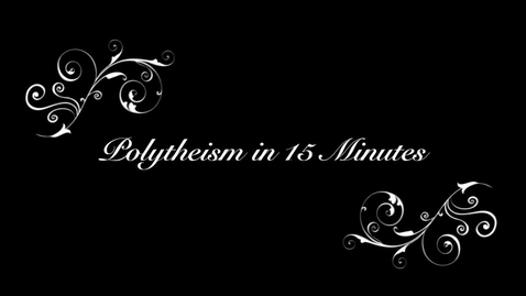 Thumbnail for entry Polytheism in 15 Minutes (Part One)