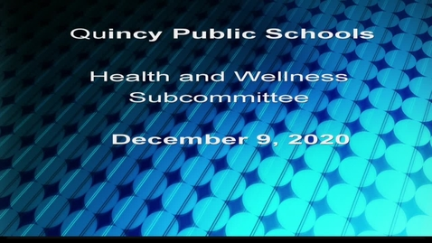 Thumbnail for entry Health Wellness Subcommittee December 9, 2020