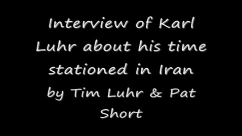 Thumbnail for entry Interview of Karl Luhr on his time in Iran