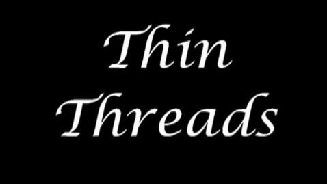 Thumbnail for entry Thin Threads