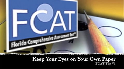 Thumbnail for entry FCAT Tip #1 Keep Your Eyes on Your Paper