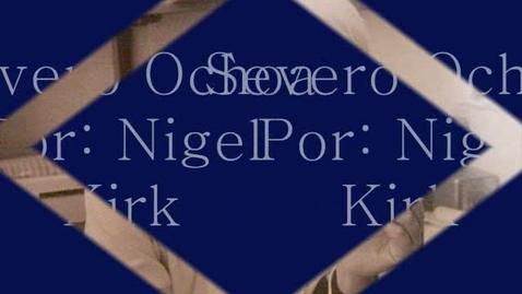 Thumbnail for entry Severo Ochoa