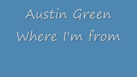 "Thumbnail for entry Austin Green ""i Am From"""