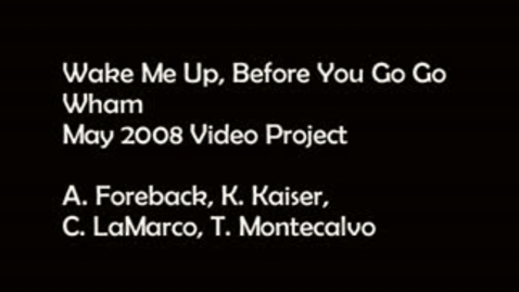 Thumbnail for entry Wake Me Up (Before You Go-Go) - WSCN Music Video (2007/2008)