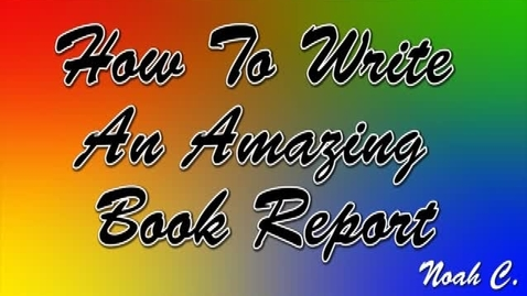 Thumbnail for entry How to Write an Amazing Book Report