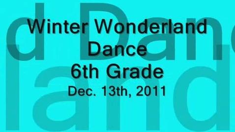 Thumbnail for entry 6th Grade Winter Wonderland Dance