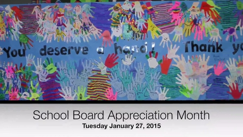 Thumbnail for entry School Board Appreciation Month - January 2015