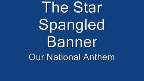 Thumbnail for entry The Star Spangled Banner: Our National Anthem