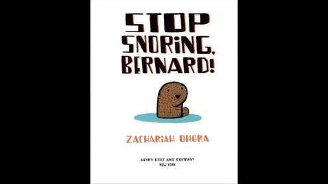 Thumbnail for entry STOP SNORING BERNARD, by Zachariah O'Hora